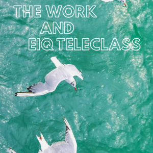The Work and EIQ Teleclass